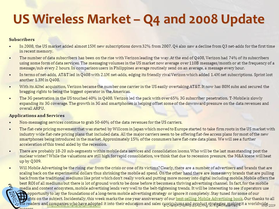 © Chetan Sharma Consulting, All Rights Reserved Mar 2009 8 http://www.chetansharma.com US Wireless Market – Q4 and 2008 Update Subscribers In 2008, th