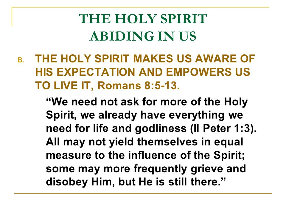 THE HOLY SPIRIT ABIDING IN US B.