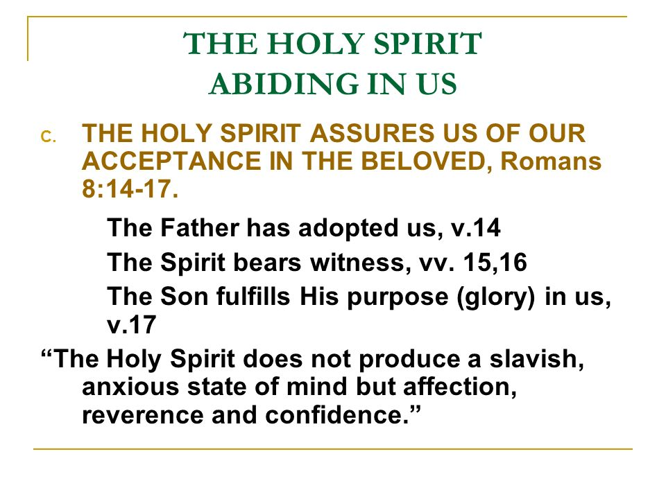 THE HOLY SPIRIT ABIDING IN US D.THE HOLY SPIRIT GIVES HOPE AND GUARANTEES GLORY, Romans 8:18-28.