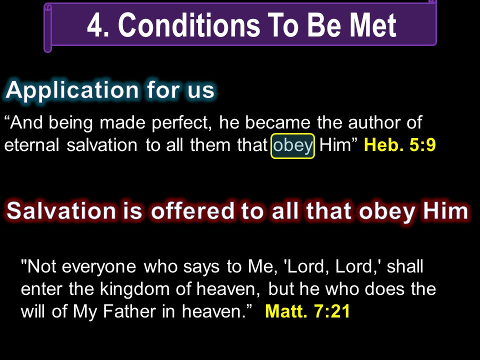 And being made perfect, he became the author of eternal salvation to all them that obey Him Heb. 5:9