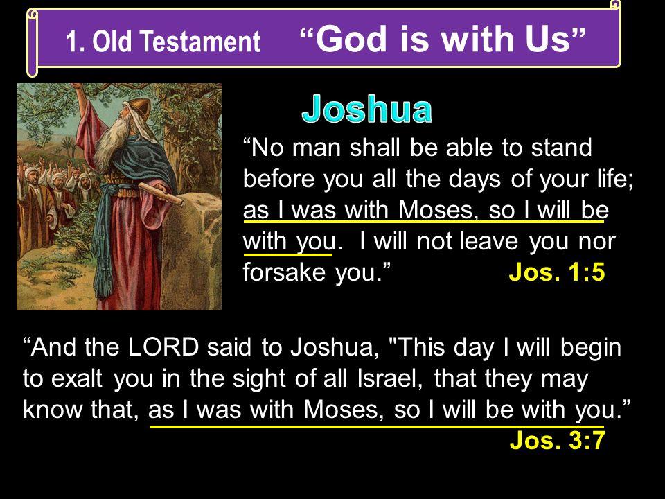 And the LORD said to Joshua,