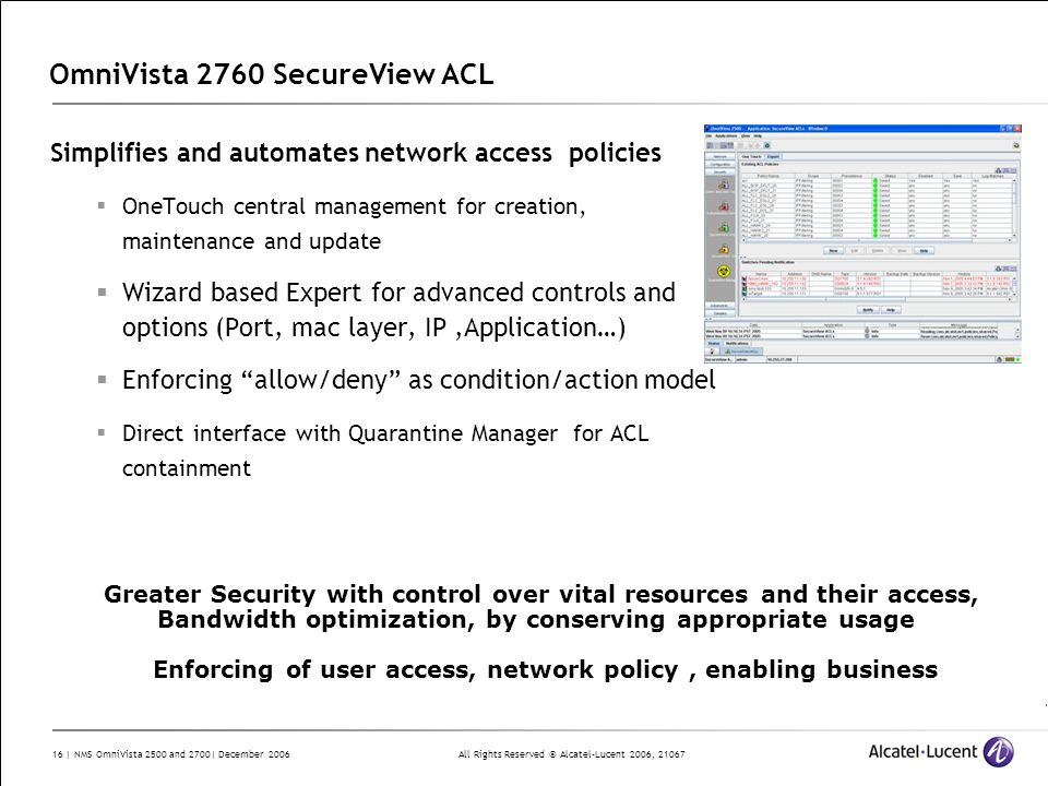 All Rights Reserved © Alcatel-Lucent 2006, 21067 16 | NMS OmniVista 2500 and 2700| December 2006 OmniVista 2760 SecureView ACL Simplifies and automate