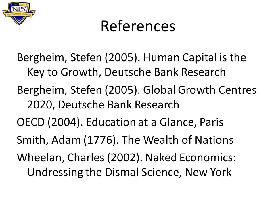 References Bergheim, Stefen (2005). Human Capital is the Key to Growth, Deutsche Bank Research Bergheim, Stefen (2005). Global Growth Centres 2020, De