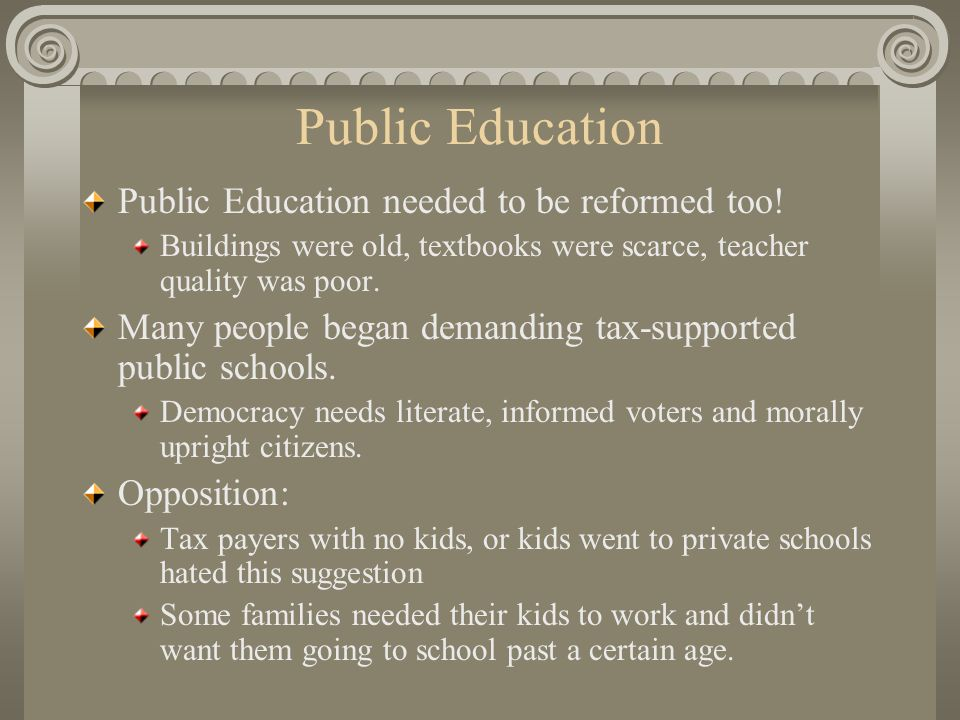 Horace Mann – leads reforms.Self-educated Served in Mass legis.