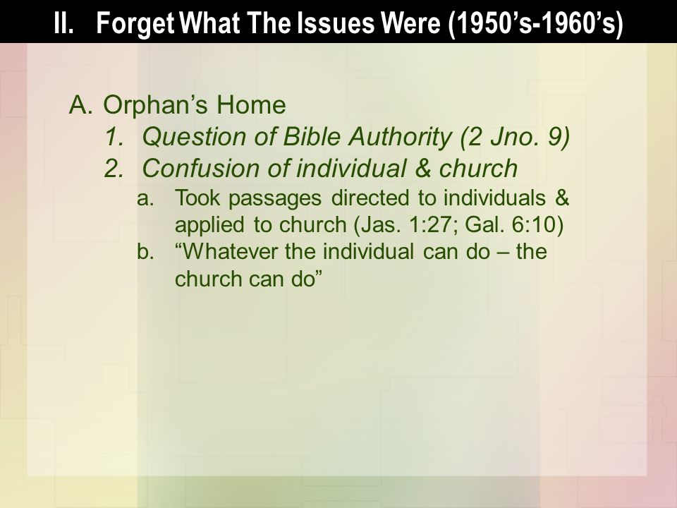 A.Orphans Home 1.Question of Bible Authority (2 Jno.