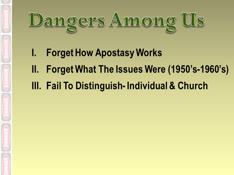 I.Forget How Apostasy Works II.Forget What The Issues Were (1950s-1960s) III.Fail To Distinguish- Individual & Church