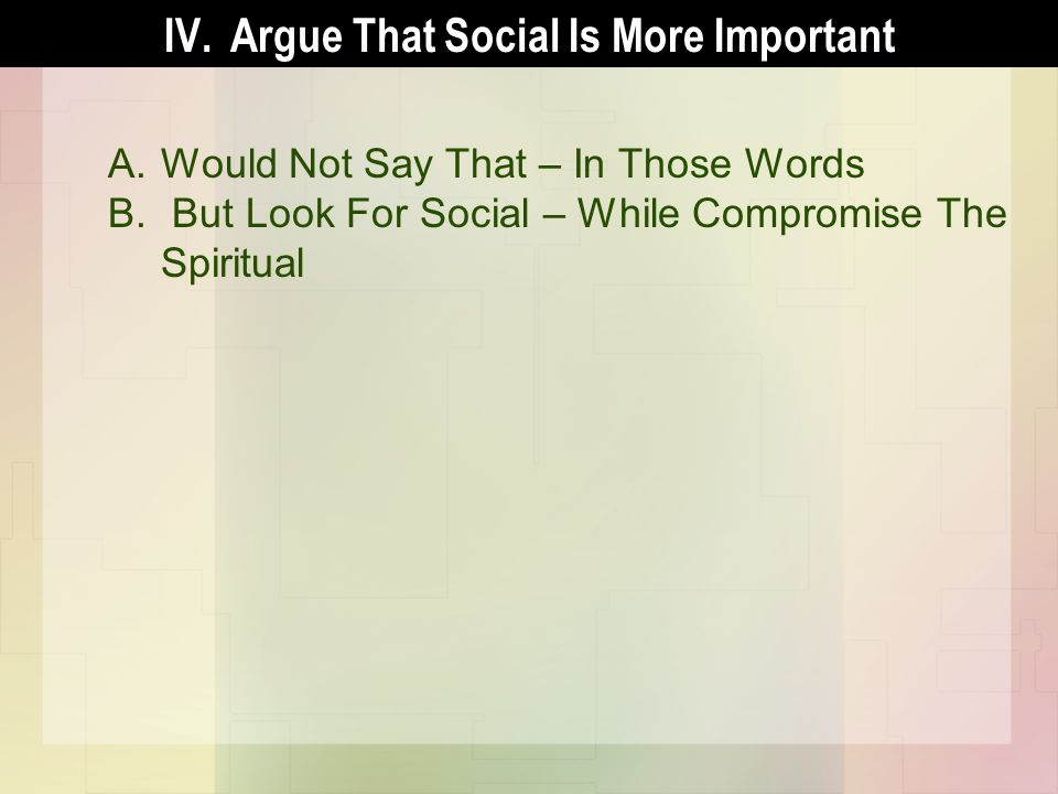 A.Would Not Say That – In Those Words B. But Look For Social – While Compromise The Spiritual
