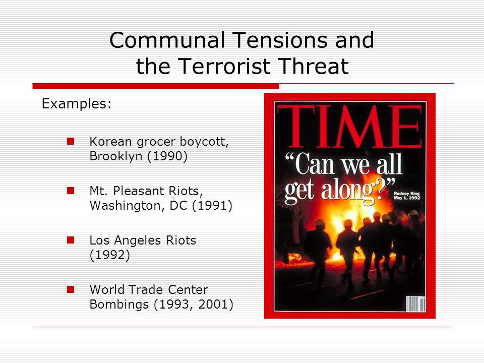 Communal Tensions and the Terrorist Threat Examples: Korean grocer boycott, Brooklyn (1990) Mt.