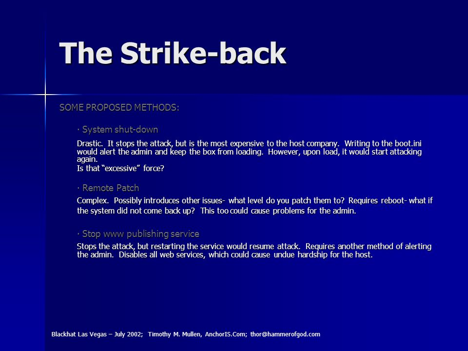The Strike-back SOME PROPOSED METHODS: System shut-down System shut-down Drastic.