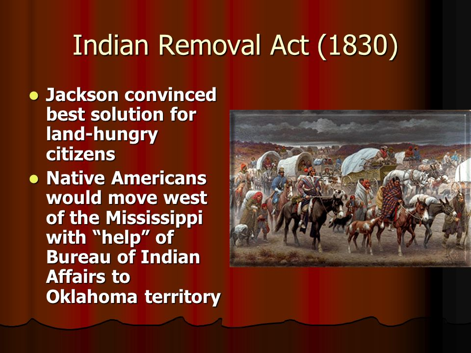 "unit age of jackson ppt video online  14 n removal act 1830 jackson convinced best solution for land hungry citizens native americans would move west of the mississippi ""help"" of"