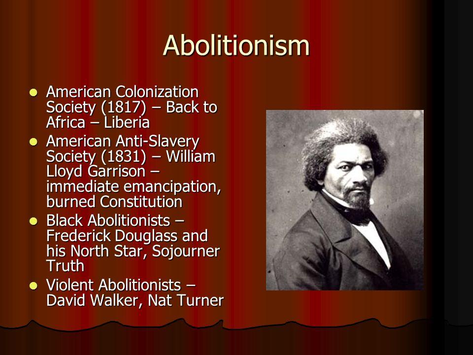 Abolitionism American Colonization Society (1817) – Back to Africa – Liberia American Colonization Society (1817) – Back to Africa – Liberia American