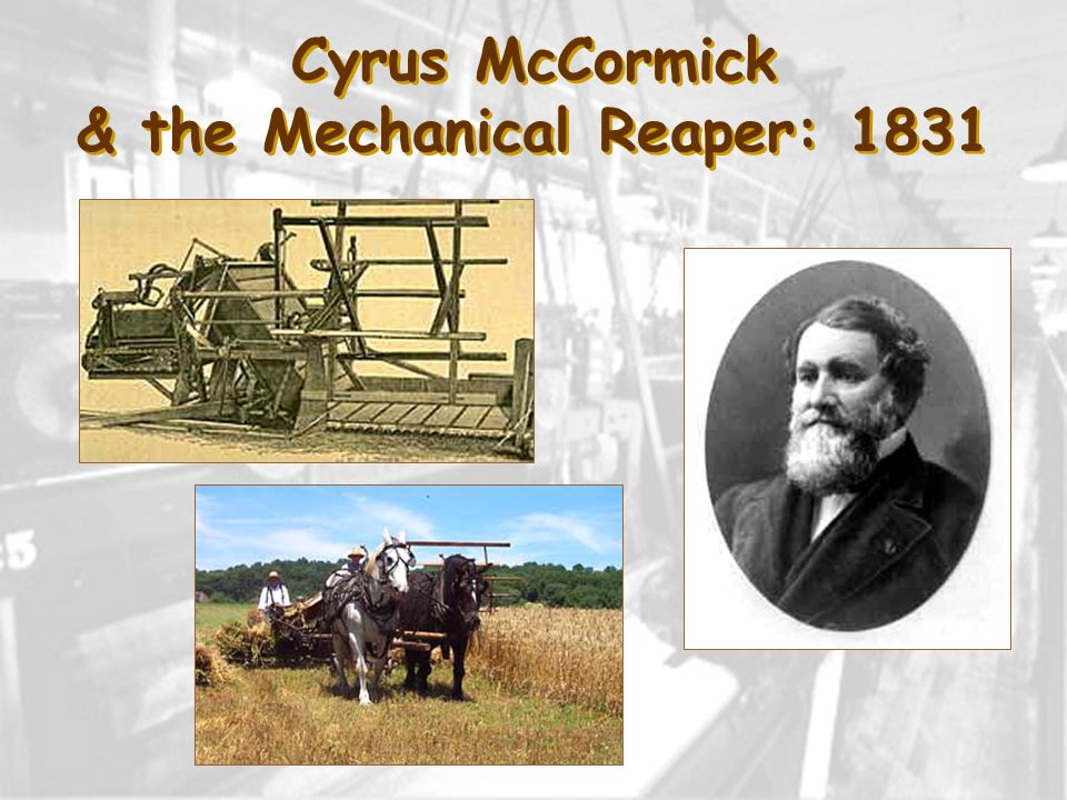 Cyrus McCormick & the Mechanical Reaper: 1831