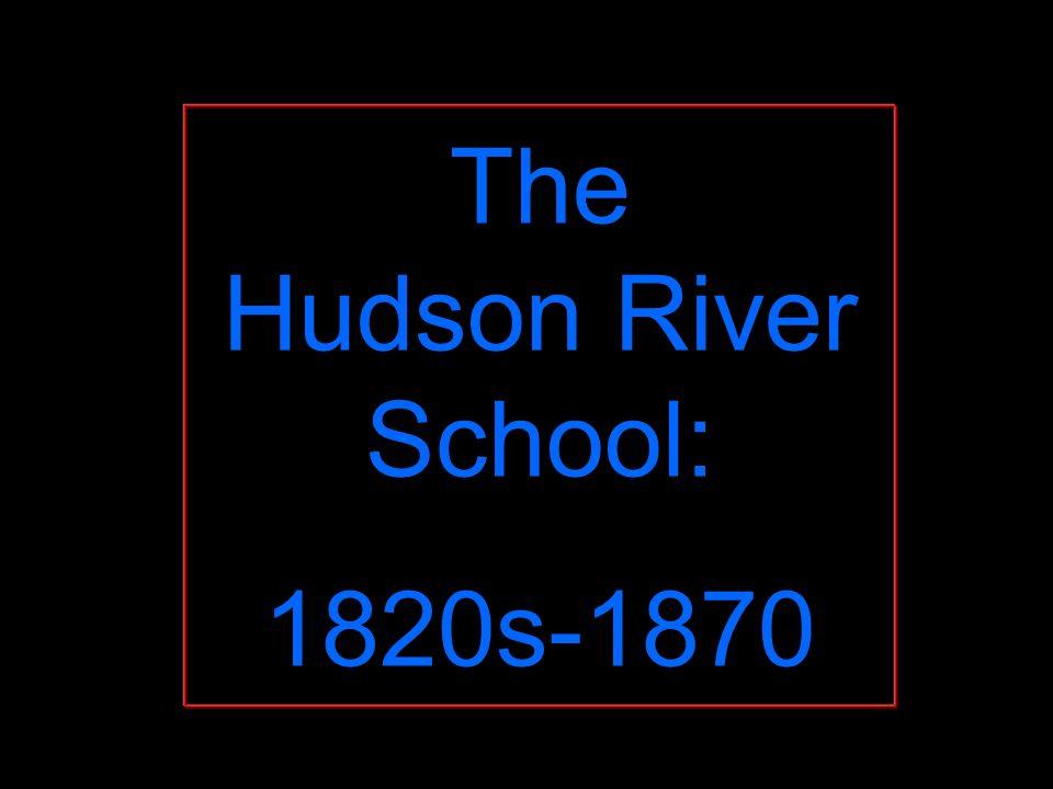The Hudson River School: 1820s-1870