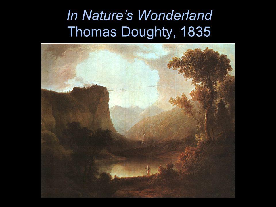In Natures Wonderland Thomas Doughty, 1835