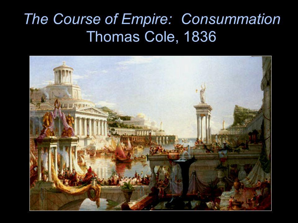 The Course of Empire: Consummation Thomas Cole, 1836