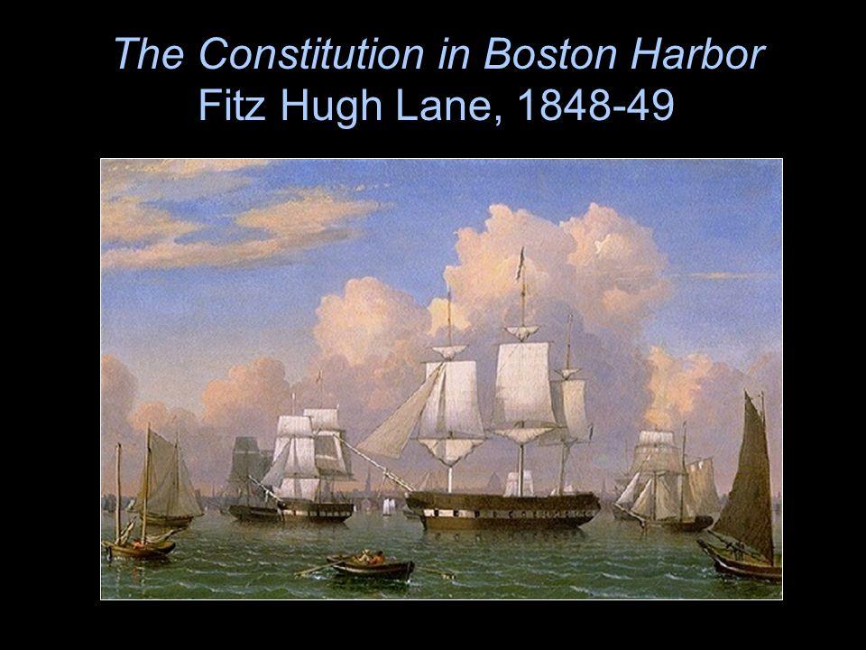 The Constitution in Boston Harbor Fitz Hugh Lane, 1848-49