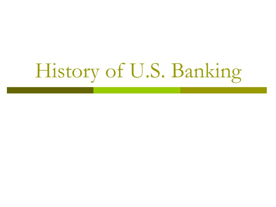 History of U.S. Banking