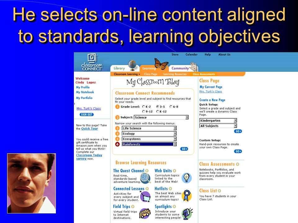 He selects on-line content aligned to standards, learning objectives