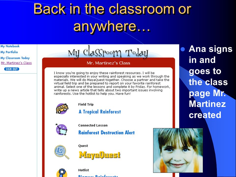 Back in the classroom or anywhere… Ana signs in and goes to the class page Mr. Martinez created