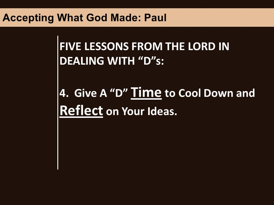 FIVE LESSONS FROM THE LORD IN DEALING WITH Ds: 4.