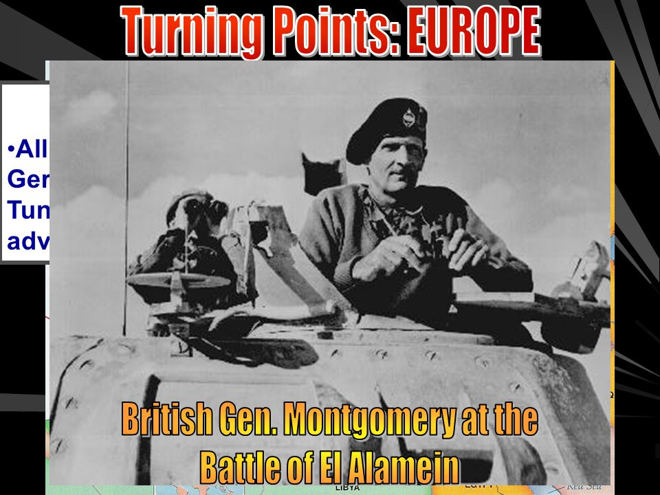 Turning the Tide Bad Days for the Allies ––M––Most of EUROPE was in German hands ––G––Germany controlled much of the Soviet Union (Russia) & was closing in on Moscow ––J––Japan had achieved military success in the Pacific War ––F––Forced US withdrawal from the Philippines US General MacArthur vowed I shall return