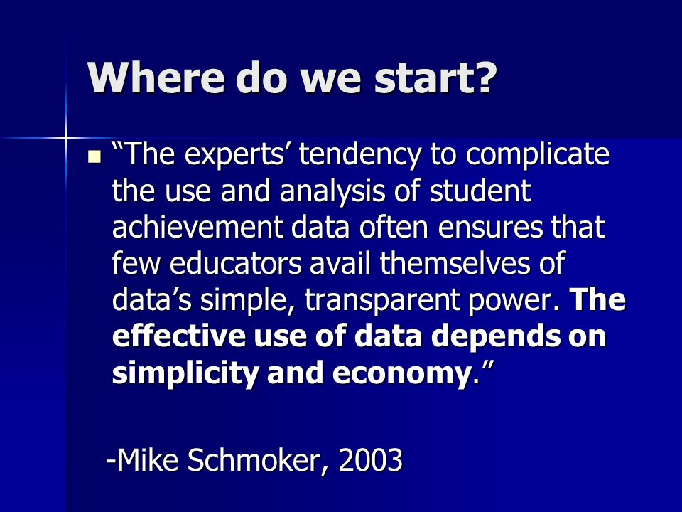 Where do we start? The experts tendency to complicate the use and analysis of student achievement data often ensures that few educators avail themselv