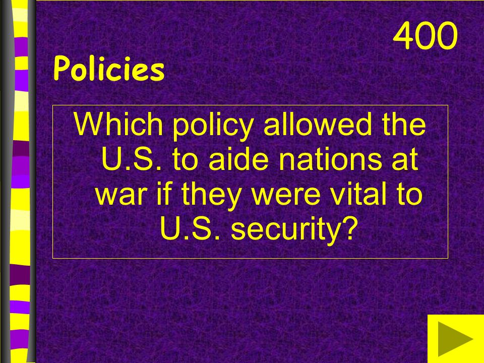 Which policy allowed the U.S. to aide nations at war if they were vital to U.S.