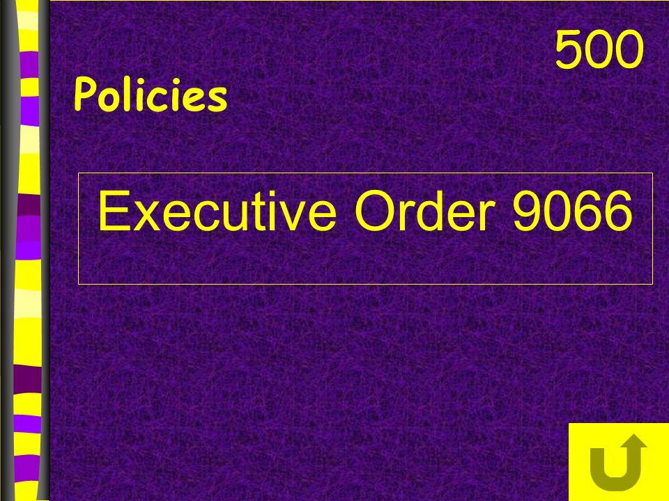 Executive Order 9066 500 Policies