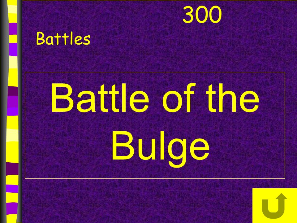 Battle of the Bulge 300 Battles