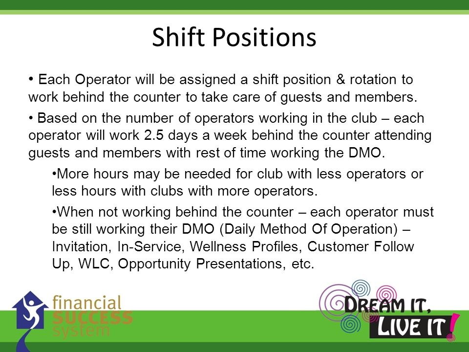 Each Operator will be assigned a shift position & rotation to work behind the counter to take care of guests and members.