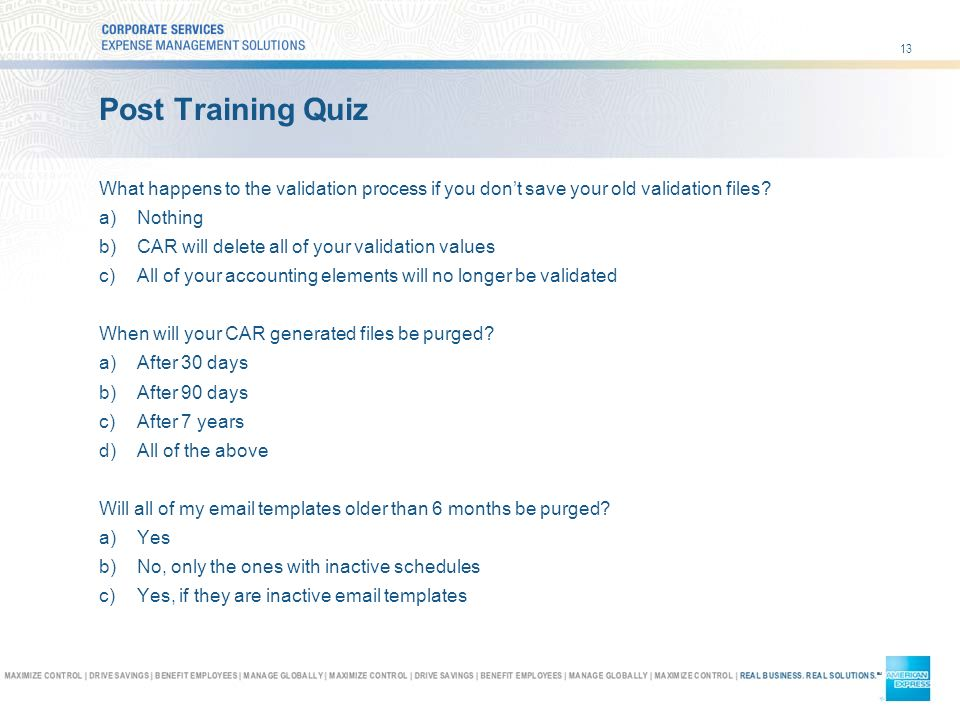 13 Post Training Quiz What happens to the validation process if you dont save your old validation files.