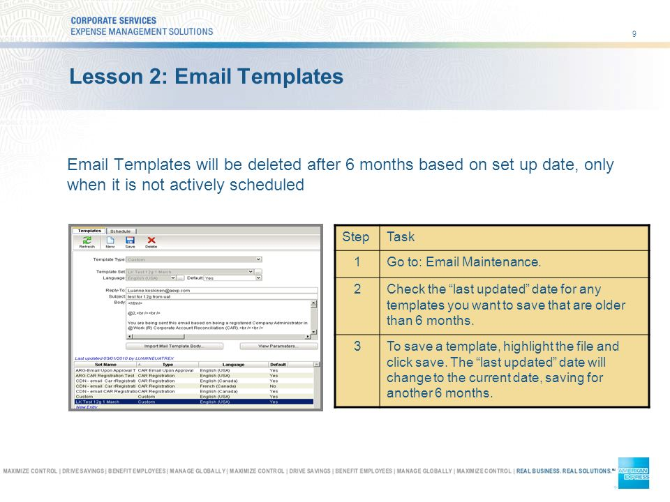 9 Lesson 2:  Templates  Templates will be deleted after 6 months based on set up date, only when it is not actively scheduled StepTask 1Go to:  Maintenance.