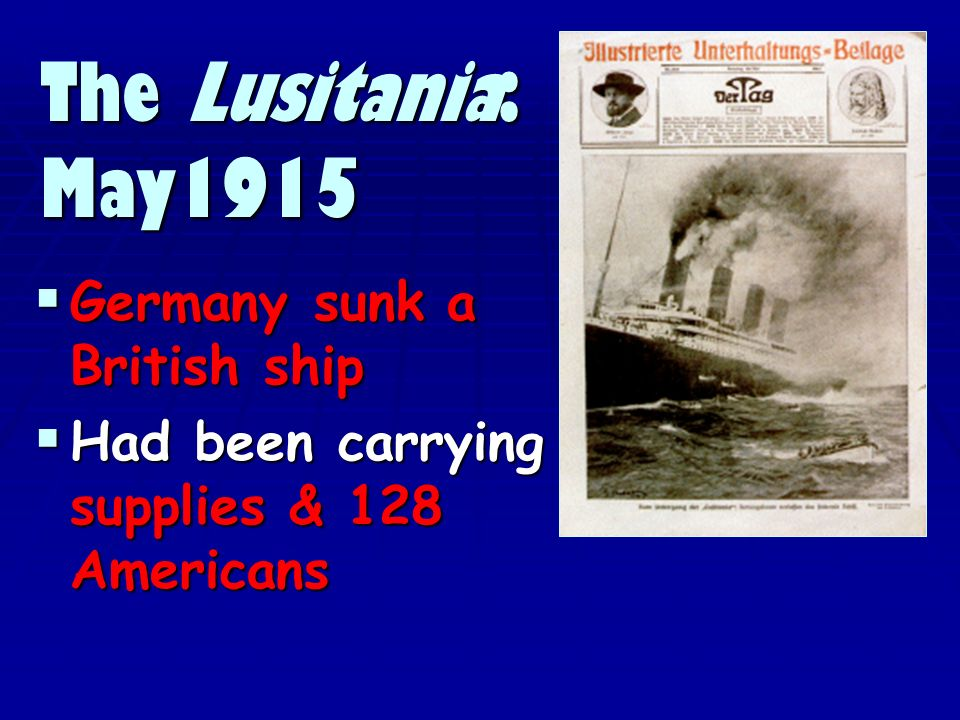 The US warned Germany to back off The US warned Germany to back off Germany temporarily ended unrestricted sub warfare Germany temporarily ended unrestricted sub warfare The Lusitania: May 1915