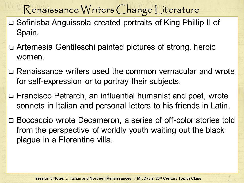 Session 3 Notes :: Italian and Northern Renaissances :: Mr. Davis 20 th Century Topics Class Sofinisba Anguissola created portraits of King Phillip II