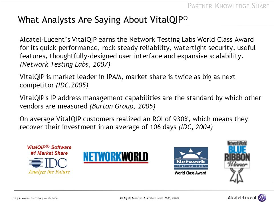 All Rights Reserved © Alcatel-Lucent 2006, ##### P ARTNER K NOWLEDGE S HARE 28 | Presentation Title | Month 2006 What Analysts Are Saying About VitalQ