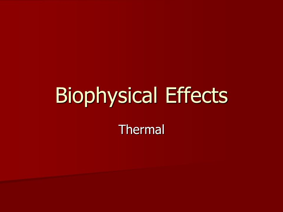 Biophysical Effects Thermal
