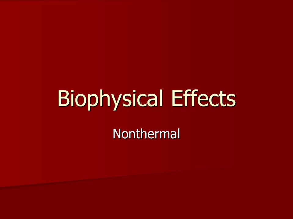 Biophysical Effects Nonthermal