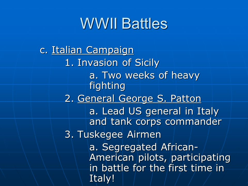 WWII Battles c. Italian Campaign 1. Invasion of Sicily a.