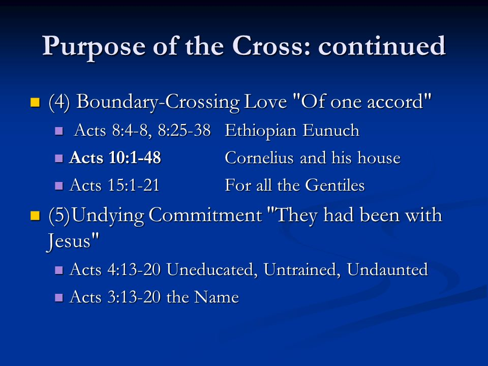 Purpose of the Cross: continued (4) Boundary-Crossing Love