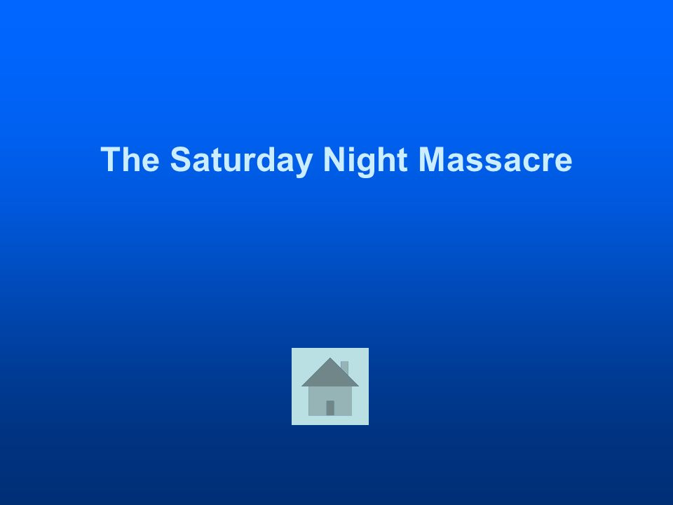 The Saturday Night Massacre