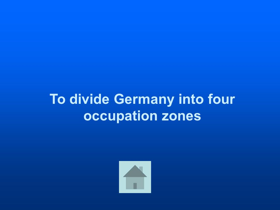 To divide Germany into four occupation zones