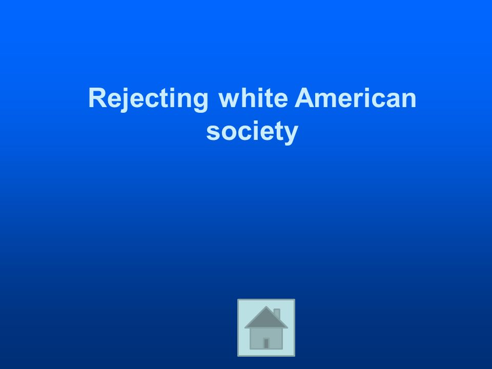 Rejecting white American society