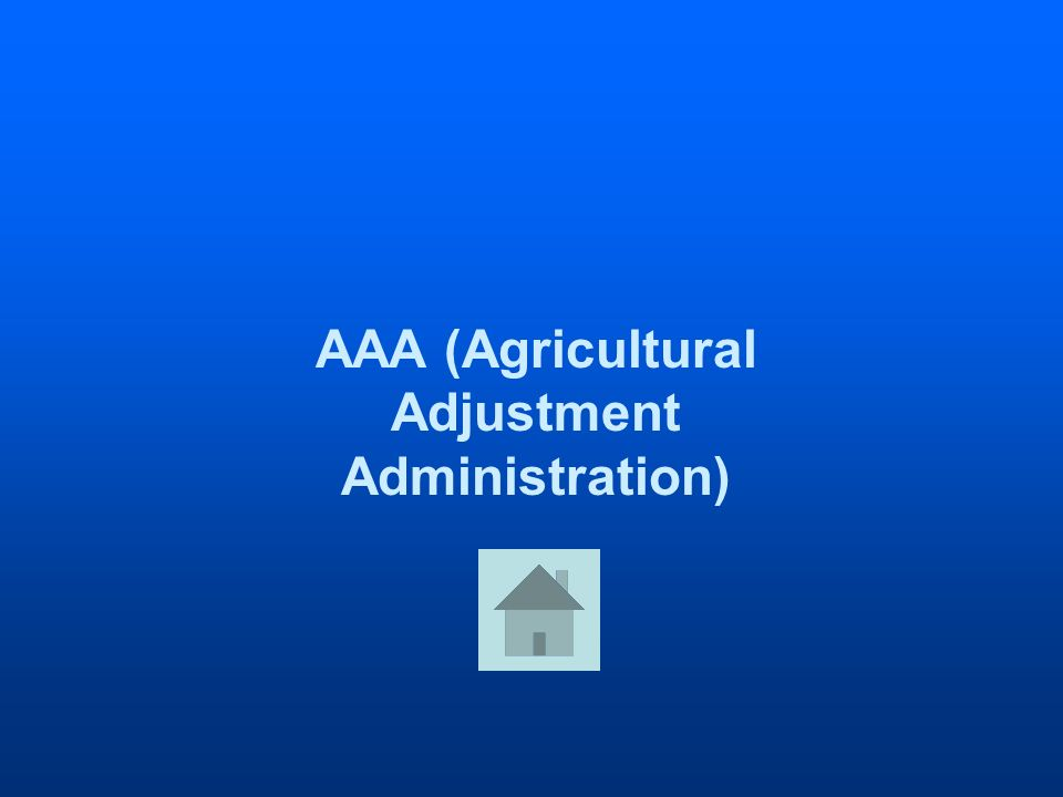 AAA (Agricultural Adjustment Administration)