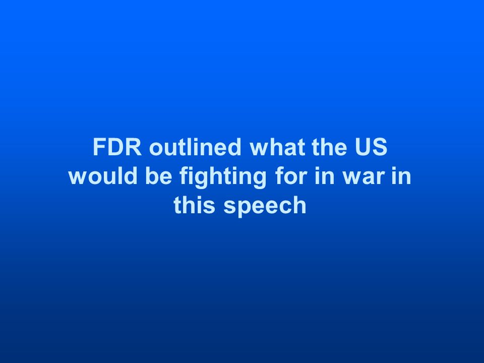 FDR outlined what the US would be fighting for in war in this speech
