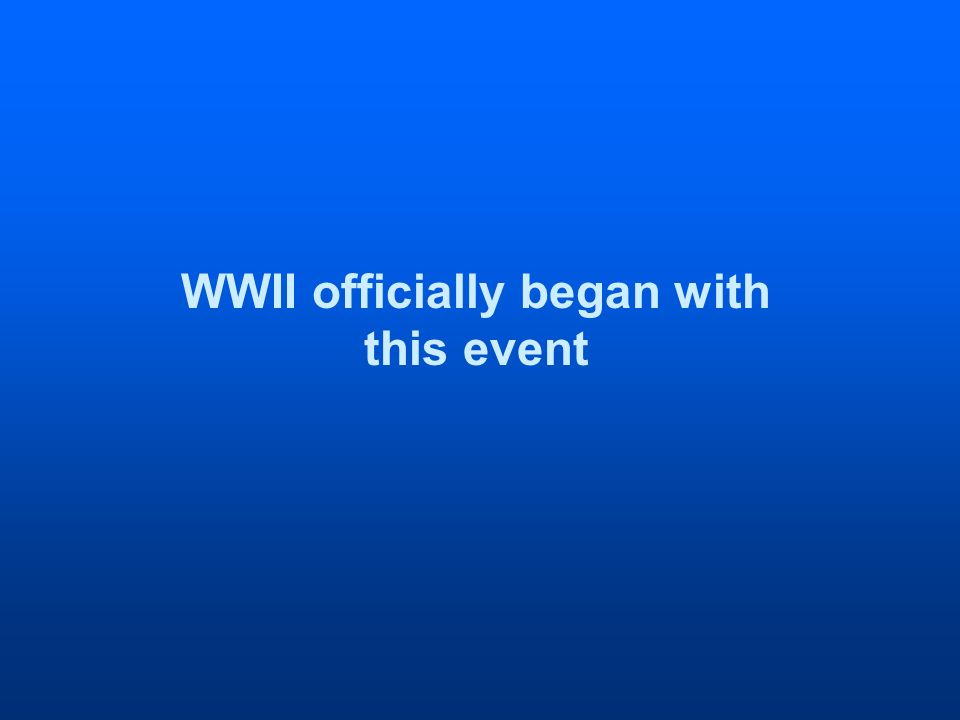 WWII officially began with this event
