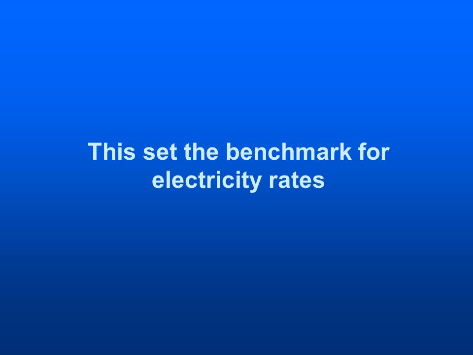 This set the benchmark for electricity rates