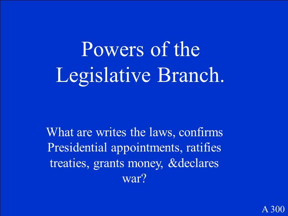 Powers of the Legislative Branch.