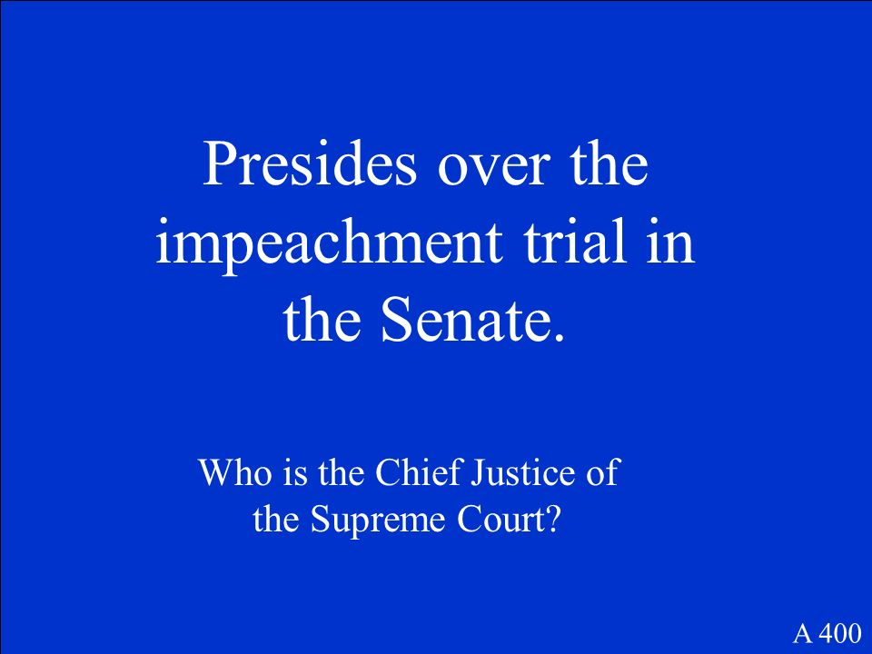 Presides over the impeachment trial in the Senate.
