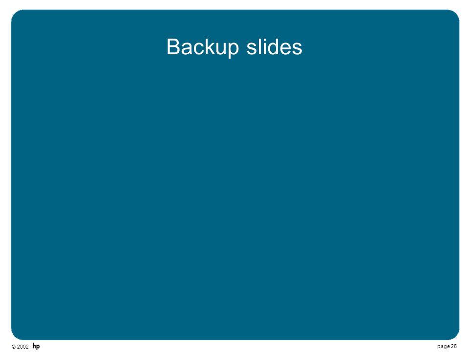 © 2002 page 25 Backup slides