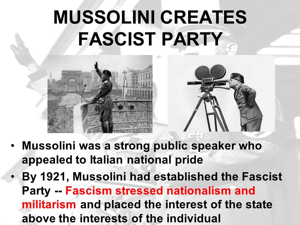 MUSSOLINI CREATES FASCIST PARTY Mussolini was a strong public speaker who appealed to Italian national pride By 1921, Mussolini had established the Fa